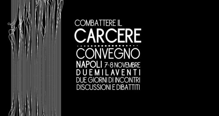 Un convegno contro il carcere. Napoli 7-8 Novembre 2020 ANNULLATO