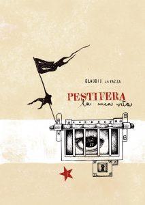 Pestifera la mia vita. Claudio Lavazza - 2° edizione